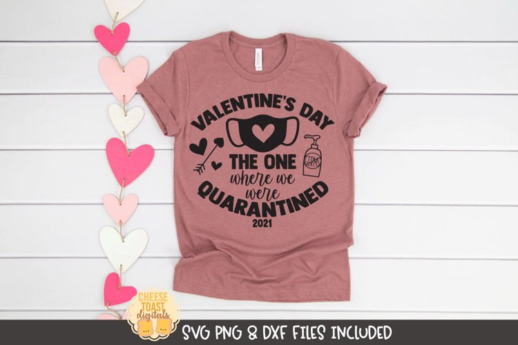 Valentine's Day The One Where We Were Quarantined 2021 SVG example image 1