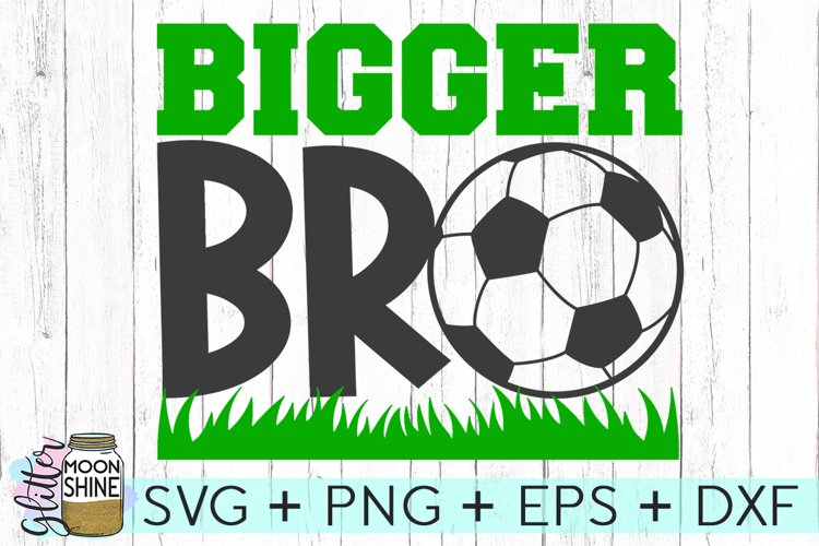 Bigger Bro Soccer SVG DXF PNG EPS Cutting Files example image 1