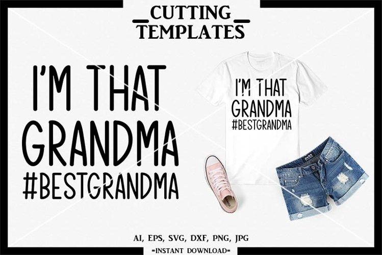 Im That Grandma, Grandma, Silhouette, Cricut, Cameo, SVG
