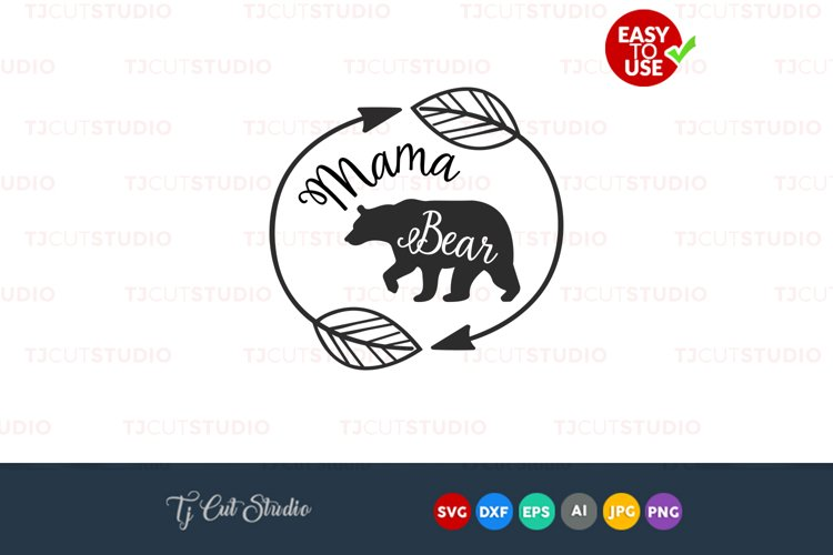 Mama bear svg, mothers day svg, mama bear, Files for Silhouette Cameo or Cricut, Commercial & Personal Use. example image 1