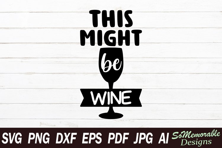 Wine SVG cut file, Wine svg design example image 1