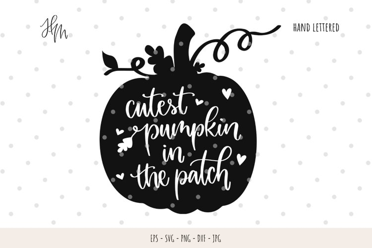 Cutest pumpkin in the patch cut file SVG DXF EPS PNG JPG example image 1