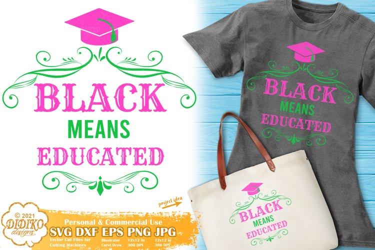 Black Educated Svg, Black Woman Graduation SVG, Sorority Png