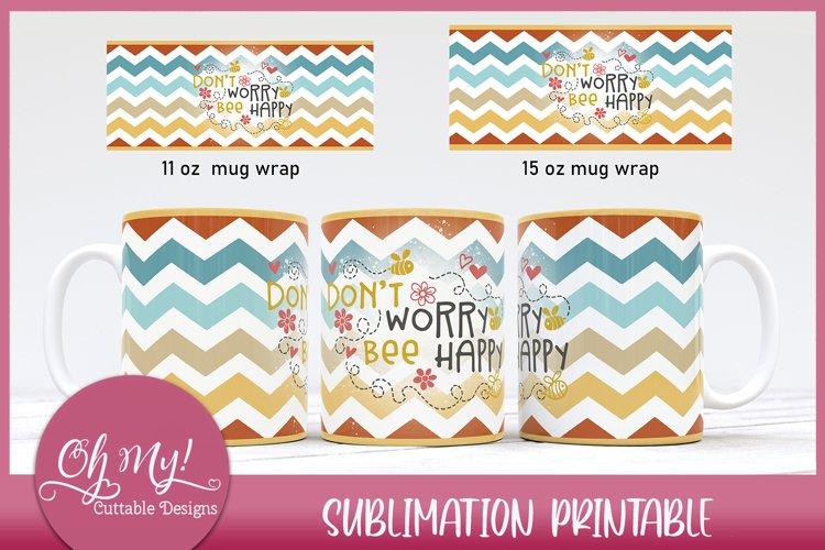 Dont Worry Bee Happy Mug Wrap 11oz 15oz Sublimation Designs