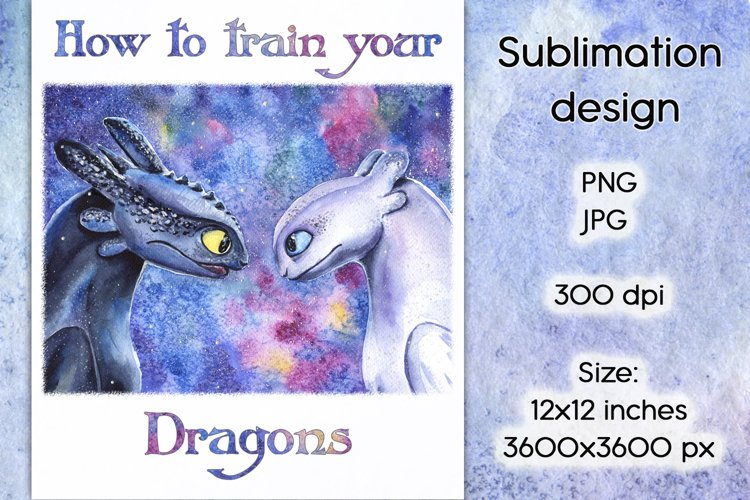 How Train Your Dragons Sublimation Design PNG JPG