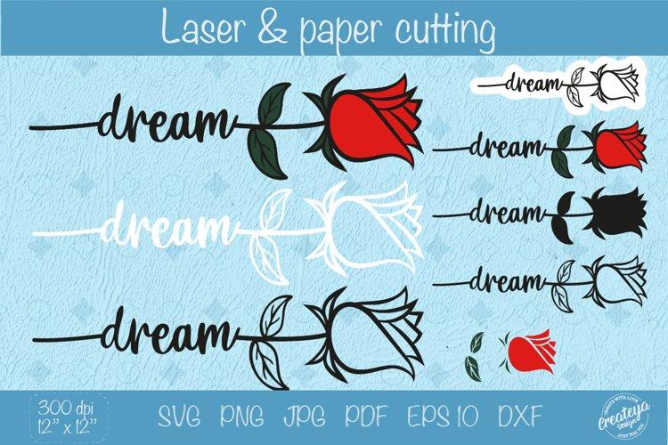 Dream SVG, Rose SVG, Flower SVG, Flower laser example