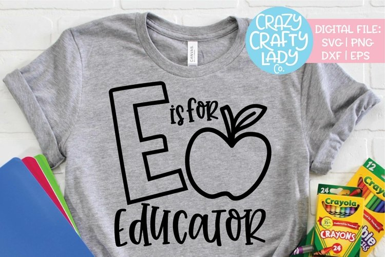 E Is for Educator SVG DXF EPS PNG Cut File