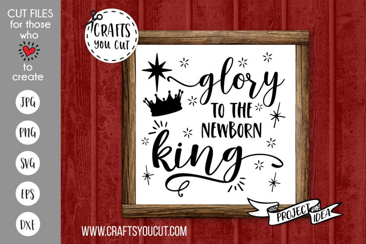 Glory to the Newborn King Cut File example image 1