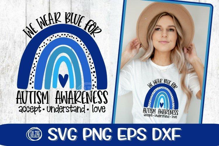 We Wear Blue Rainbow SVG - Autism Awareness Svg - Rainbow