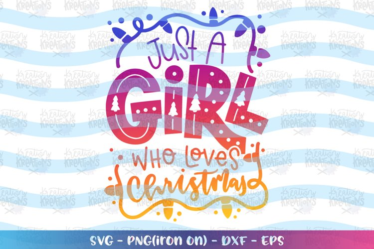 Christmas svg just a girl who loves christmas example image 1