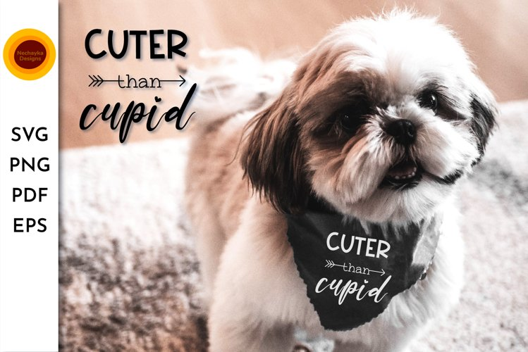 Cuter than cupid valentine quote SVG. Dog bandana cut file. example image 1