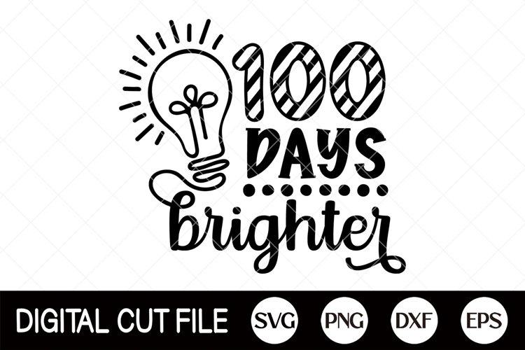 Download 100 Days Brighter Svg 100 Days Of School Svg Shirt Design 1166225 Cut Files Design Bundles