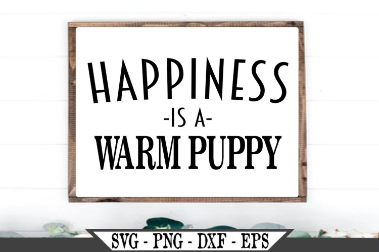 Happiness Is A Warm Puppy SVG example image 1