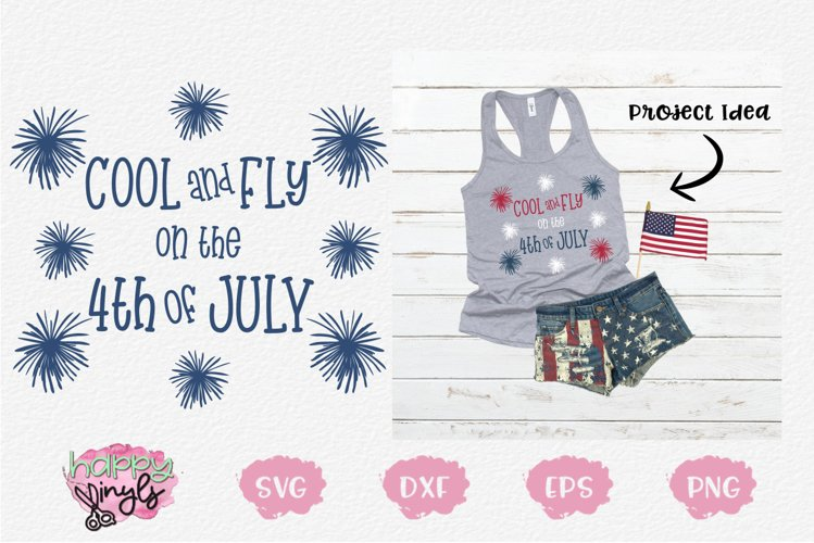 Cool and Fly on the 4th of July - A 4th of July SVG example image 1