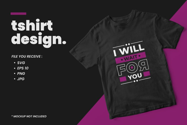I will wait for you modern quotes t shirt design