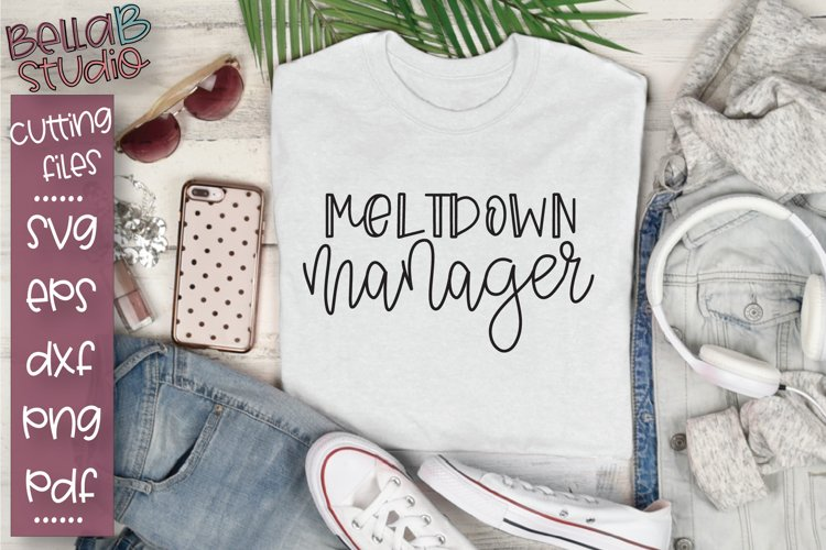 Meltdown Manager SVG, Funny Mom SVG, Mom Quote SVG example image 1