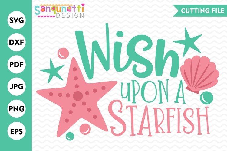 Wish upon a starfish svg, starfish SVG, beach svg, cut file