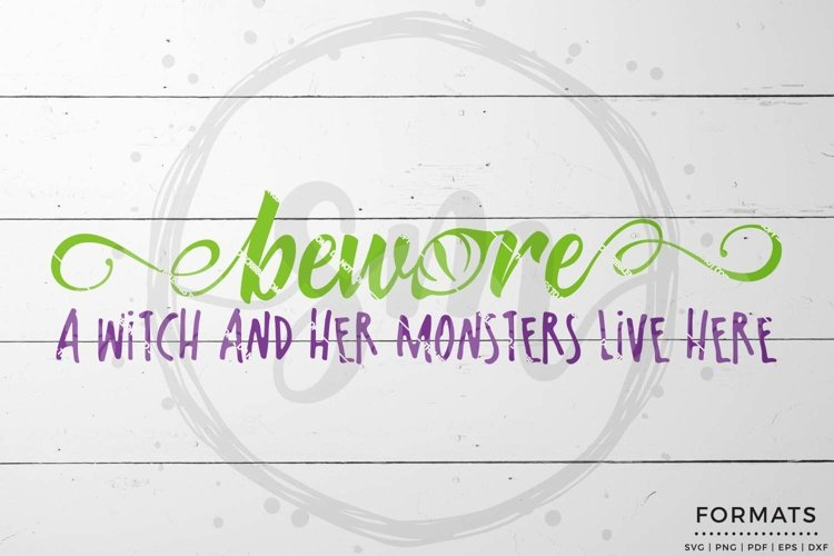 Bware! A Witch & Her Monsters Live Here Halloween SVG example image 1