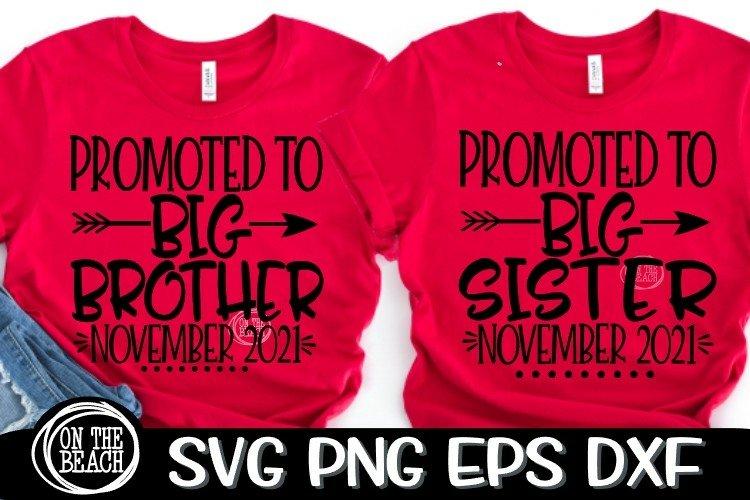 Promoted BIG SISTER/BROTHER NOVEMBER 2021 SVG EPS PNG EPS