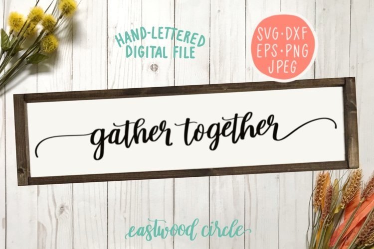 Gather Together Hand Lettered SVG example image 1