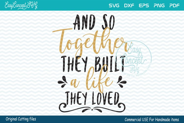 And So Together They Built A Life They Loved Svg 114337 Cut Files Design Bundles