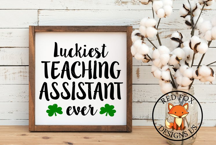 Luckiest Teaching Assistant SVG | St Patrick's Day SVG example image 1