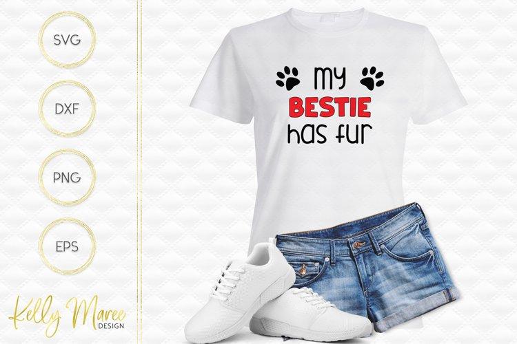 My Bestie Has Fur SVG File | Dog SVG