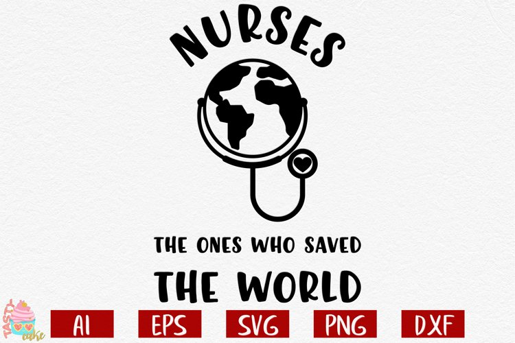 Nurses the Ones Who Saved World - Quarantine Cut File example image 1