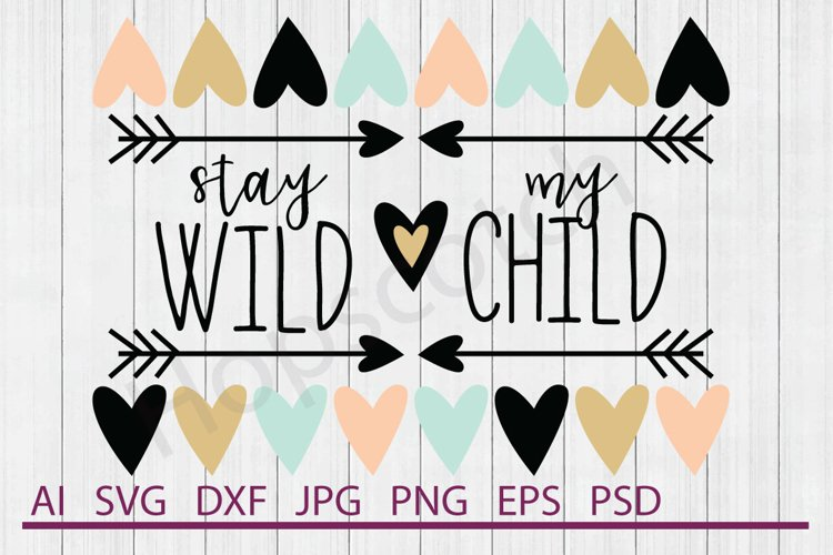 Heart Border SVG, Stay Wild SVG, DXF File, Cuttable File example image 1