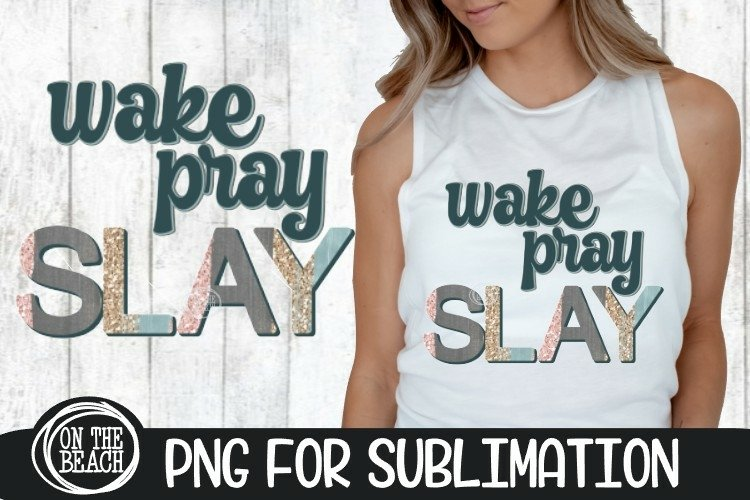WAKE PRAY SLAY - Pastel - Glitter - PNG for Sublimation example image 1