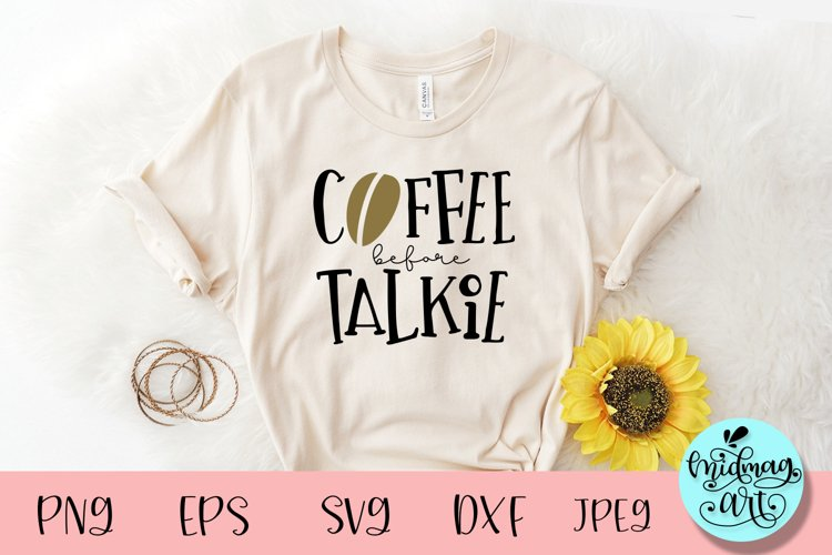 Coffee before talkie svg, coffee sayings svg example image 1