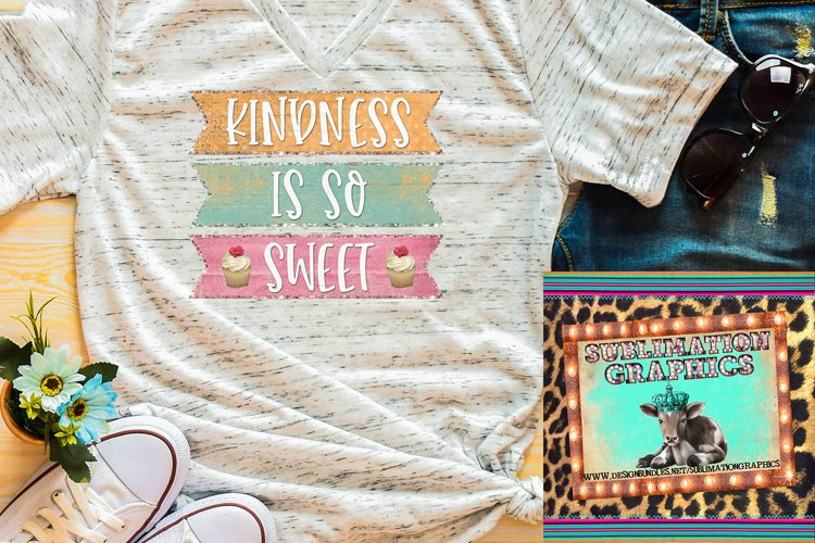 Kindness Is So Sweet Sublimation Digital Download example image 1