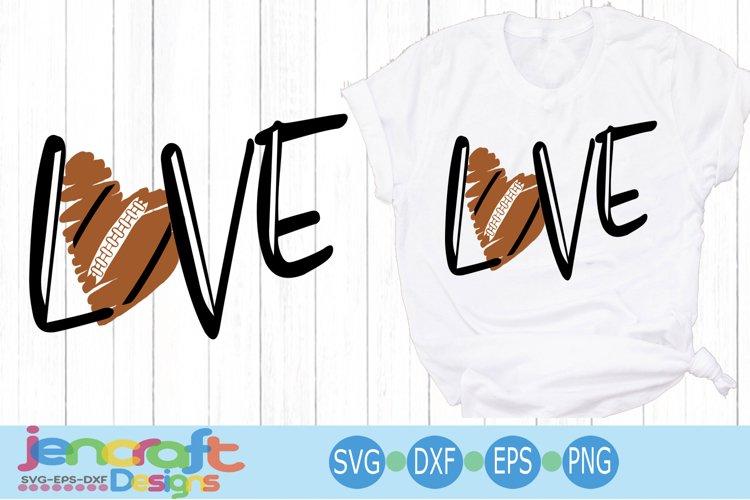 Football SVG, football mom svg Shirt design, love football example image 1