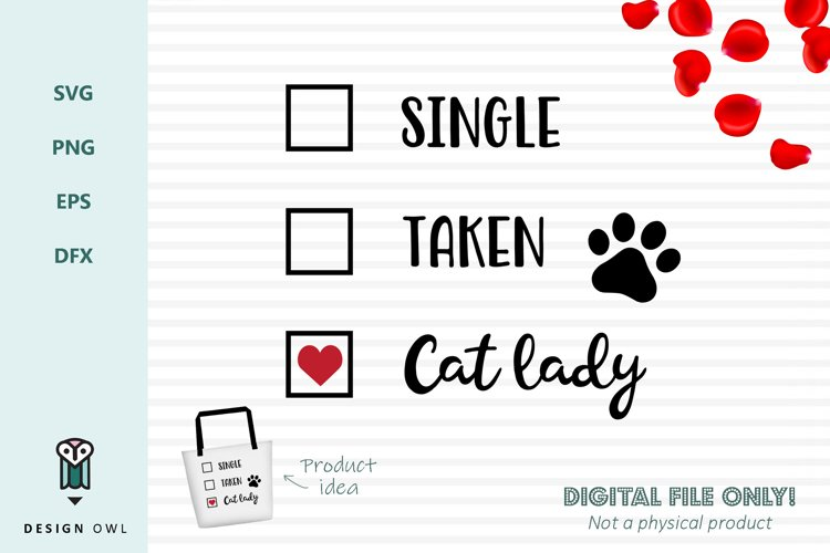 Single Taken Cat lady - Valentines SVG file example
