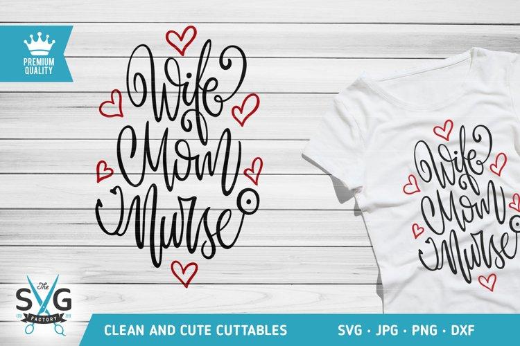 Wife Mom Nurse SVG cutting file, Nurse SVG, Mom Life SVG example image 1