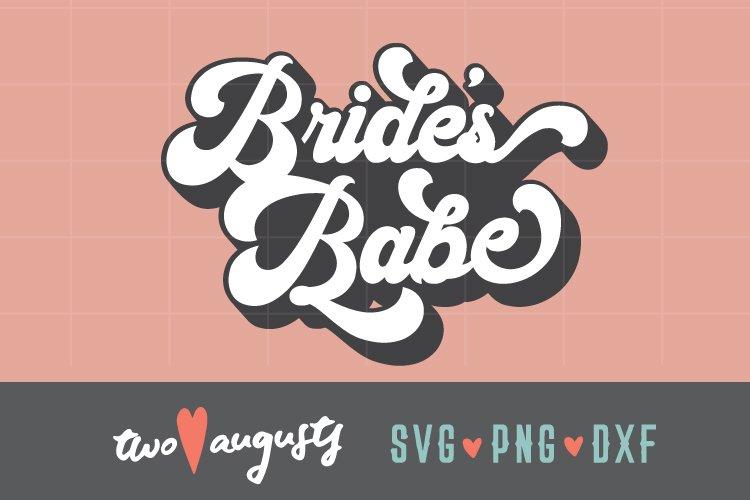 Brides Babe, Retro, Engaged, Bride to Be, Wedding, SVG, DXF