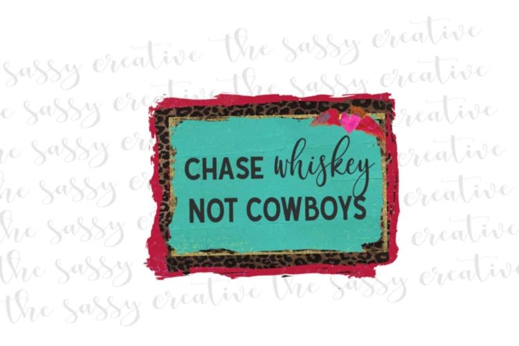 Sublimation Design Download   Chase Whiskey Not Cowboys PNG example image 1