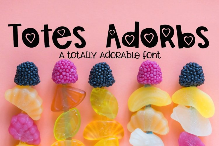 Totes Adorbs Font