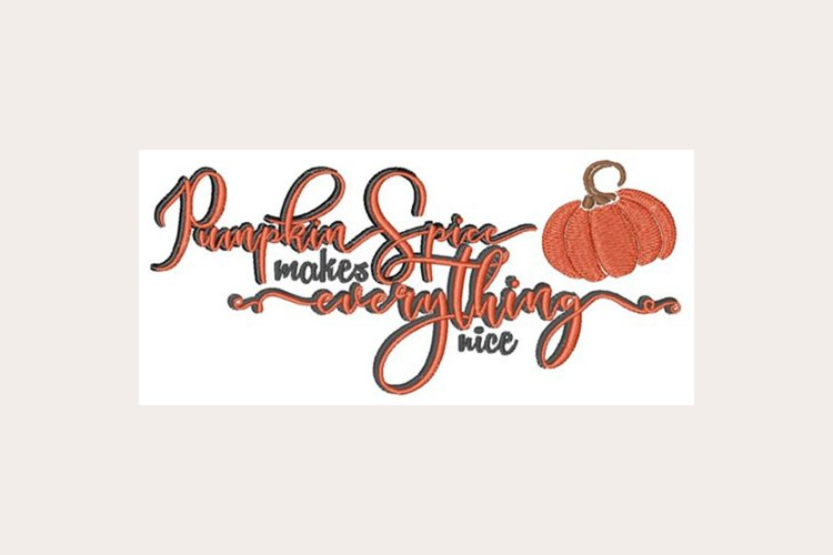 Pumpkin Spice Everything Nice - Machine Embroidery Design example image 1