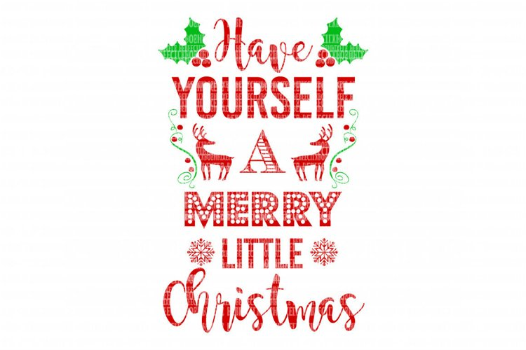 Have Yourself A Merry Little Christmas SVG Iron On Decals Heat Transfer Vinyl Scrapbooking Stencil EPS DXF Silhouette Cameo Cricut Commercial Use example image 1