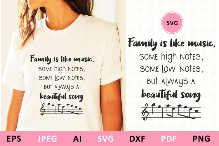 Family is like music. Some high notes, some low notes svg example image 1