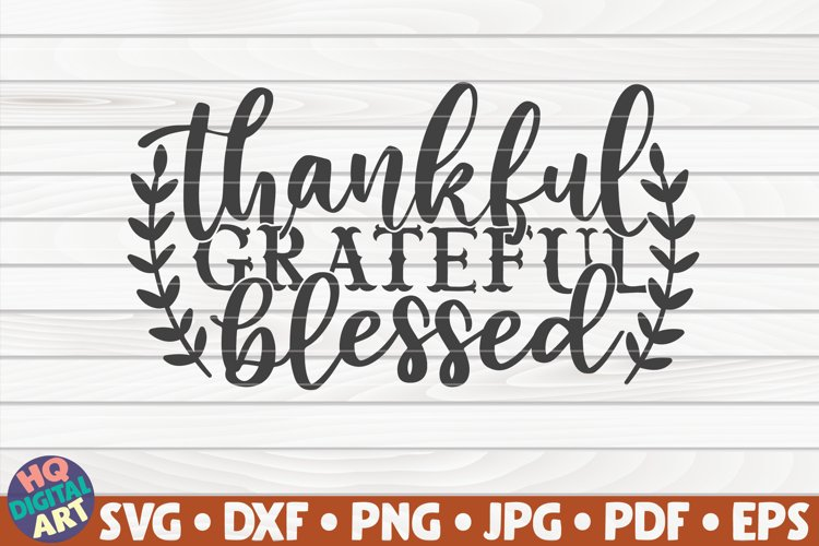 Thankful Grateful Blessed SVG   Thanksgiving quote example image 1