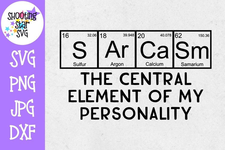 Sarcasm Personality SVG - Nerdy SVG - Periodic Table SVG