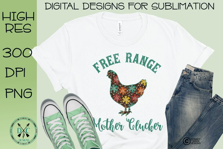 Free Range Mother Clucker retro flowers Sublimation Design example image 1