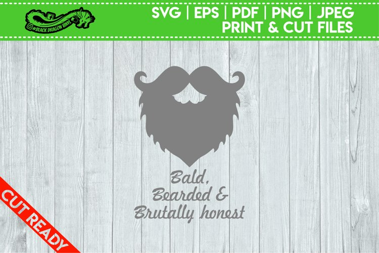 Bald Bearded and Brutally Honest Fully Cuttable SVG