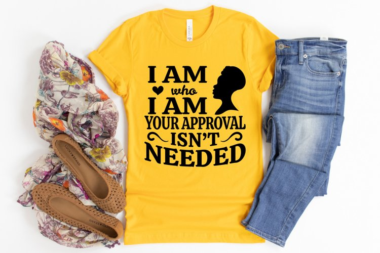 I Am Who I Am Your Approval Isn't Needed SVG, Afro Lady SVG example image 1