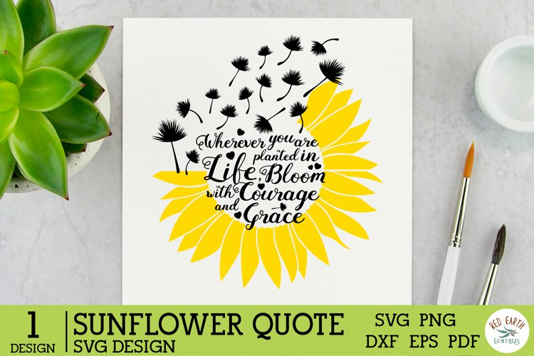 Sunflower quote saying SVG,Dandelion Sunflower rustic farm