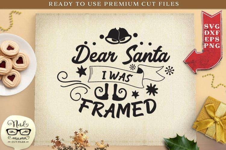 Dear Santa I was framed SVG Cut File example image 1