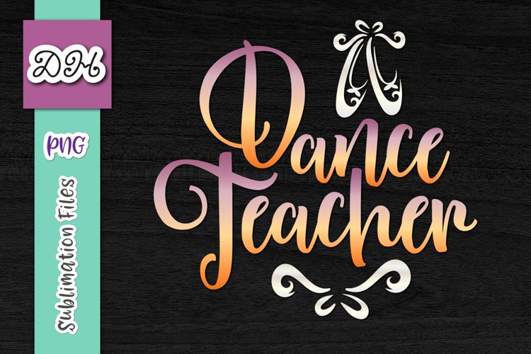 Dance Teacher Ballet Dancer Trainer Sign Sublimation Print