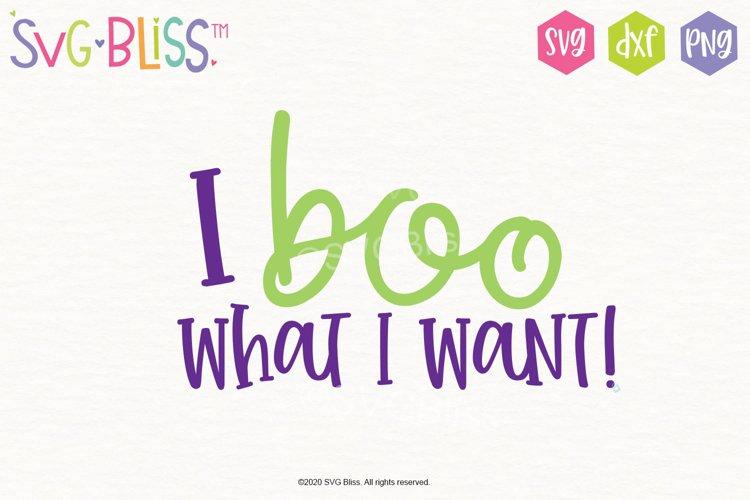 Halloween SVG- I Boo What I Want- Cutting File